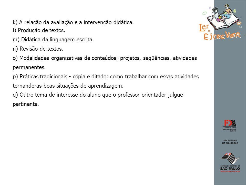k) A relação da avaliação e a intervenção didática.