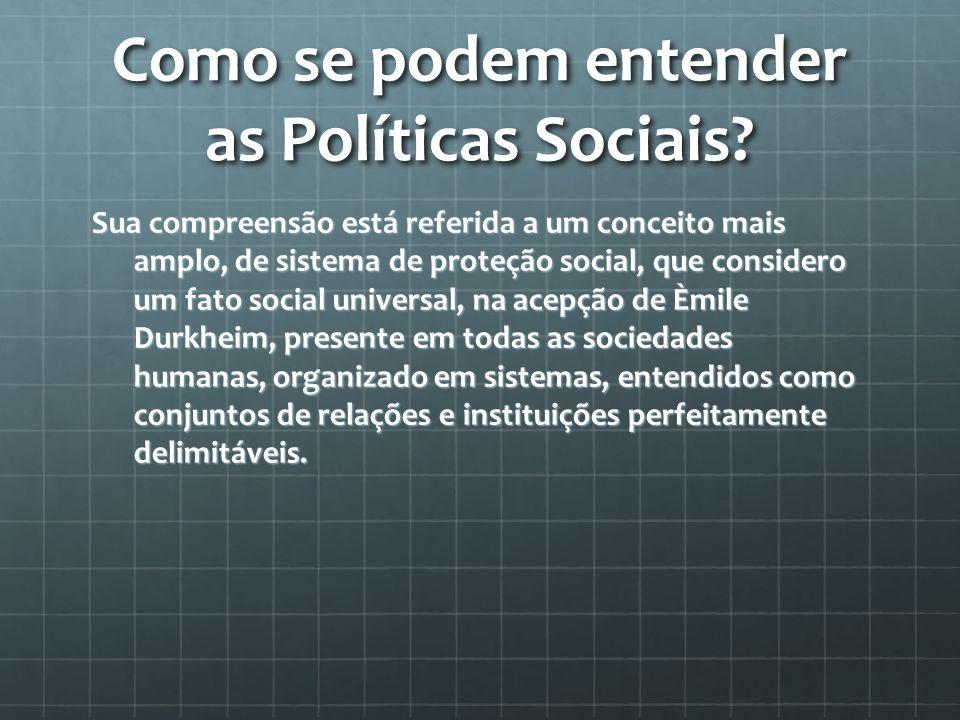 Como se podem entender as Políticas Sociais