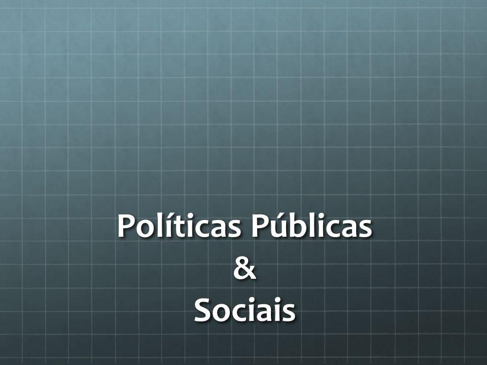 Políticas Públicas & Sociais
