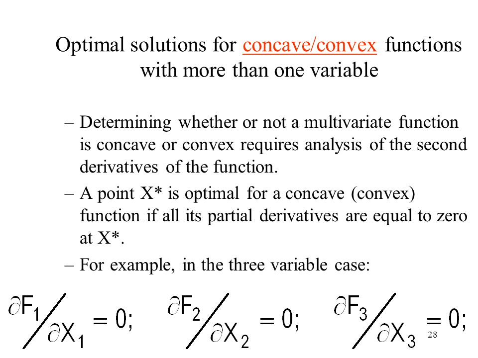 Optimal solutions for concave/convex functions with more than one variable