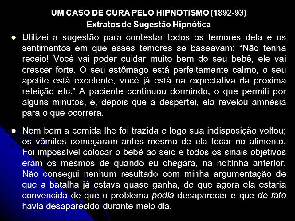 UM CASO DE CURA PELO HIPNOTISMO (1892-93)