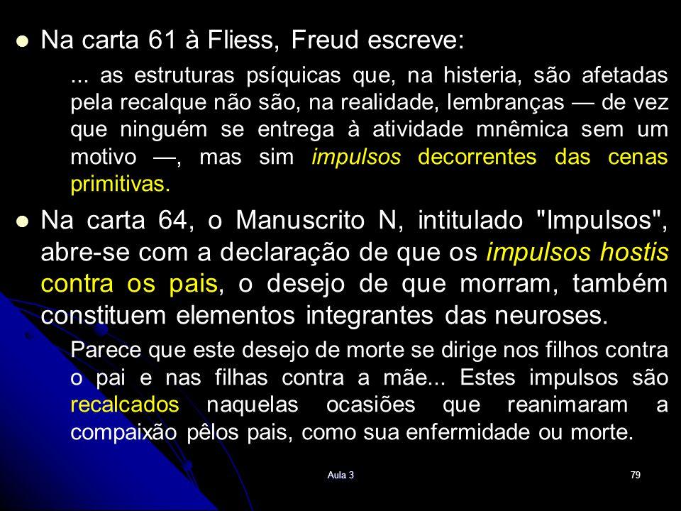 Na carta 61 à Fliess, Freud escreve: