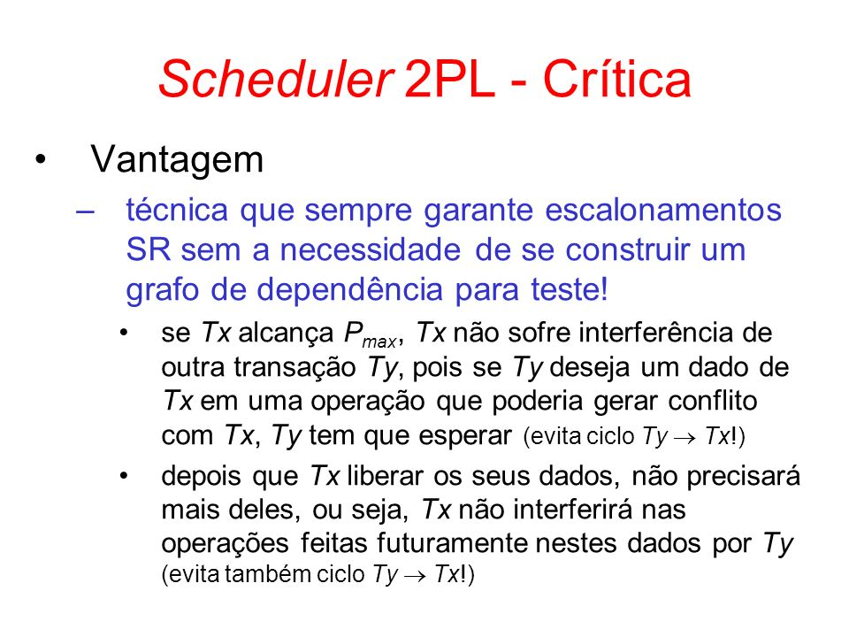 Scheduler 2PL - Crítica Vantagem