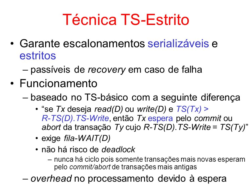 Técnica TS-Estrito Garante escalonamentos serializáveis e estritos