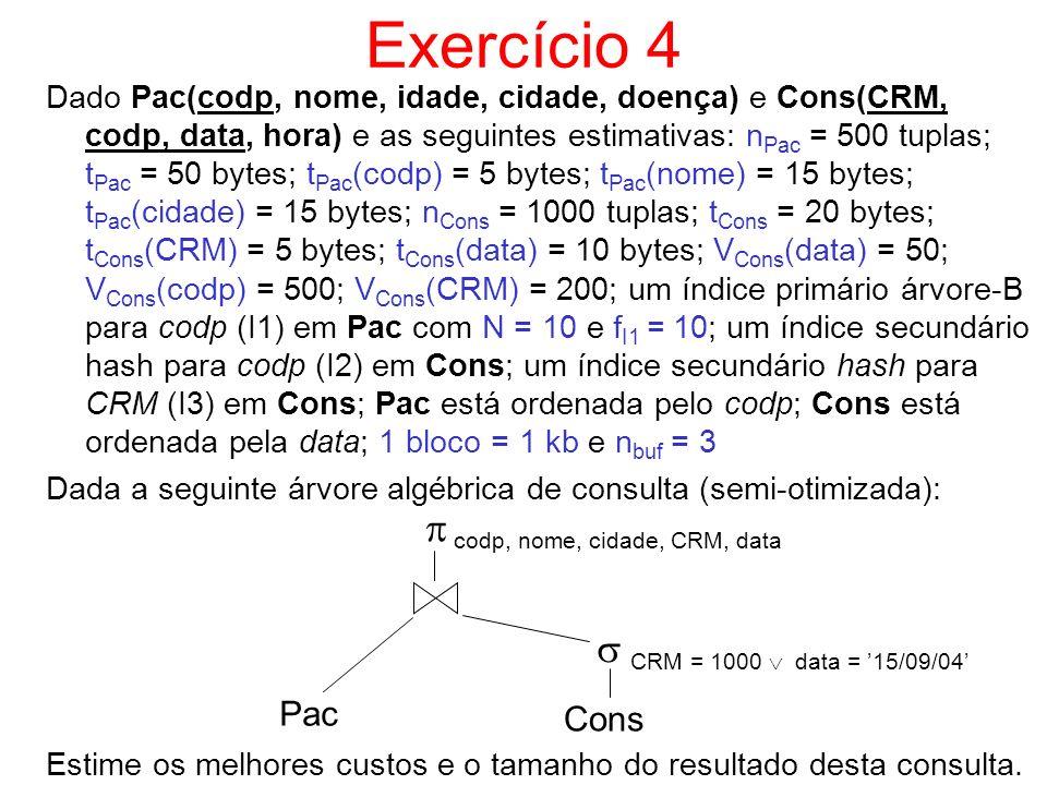 Exercício 4  codp, nome, cidade, CRM, data