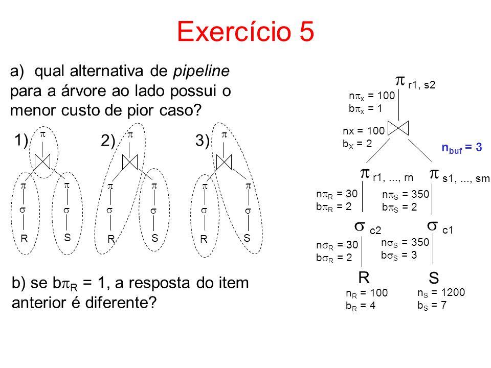 Exercício 5  r1, s2  r1, ..., rn  s1, ..., sm  c2  c1