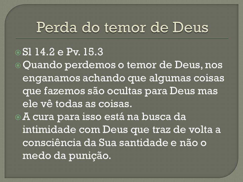 Perda do temor de Deus Sl 14.2 e Pv. 15.3