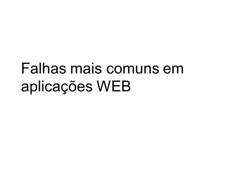 Falhas mais comuns em aplicações WEB