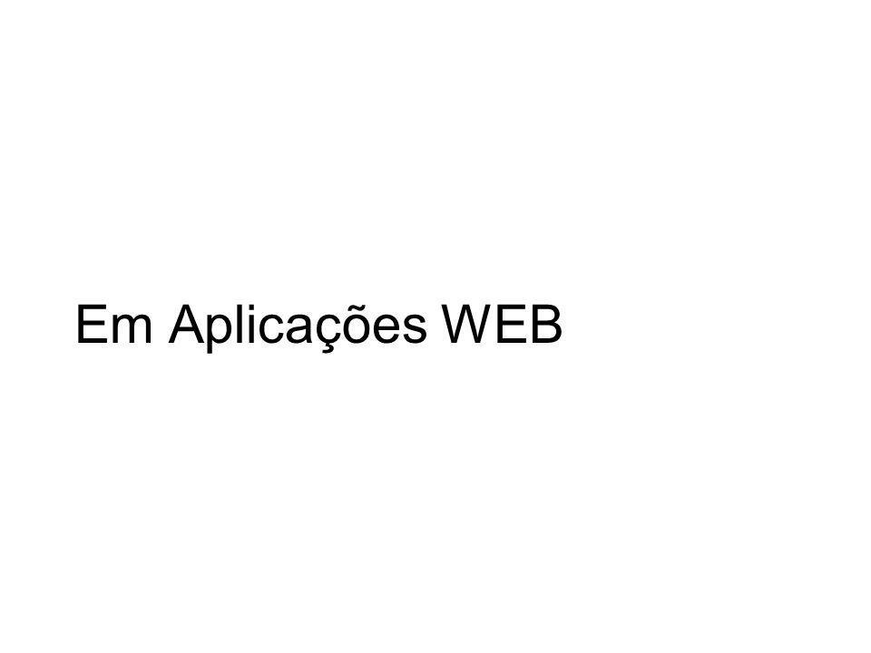 Em Aplicações WEB