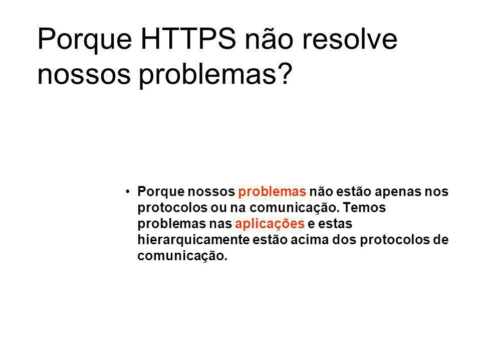 Porque HTTPS não resolve nossos problemas