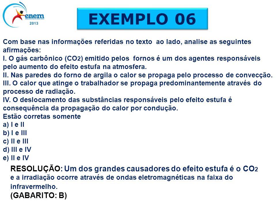 EXEMPLO 06 Com base nas informações referidas no texto ao lado, analise as seguintes afirmações: