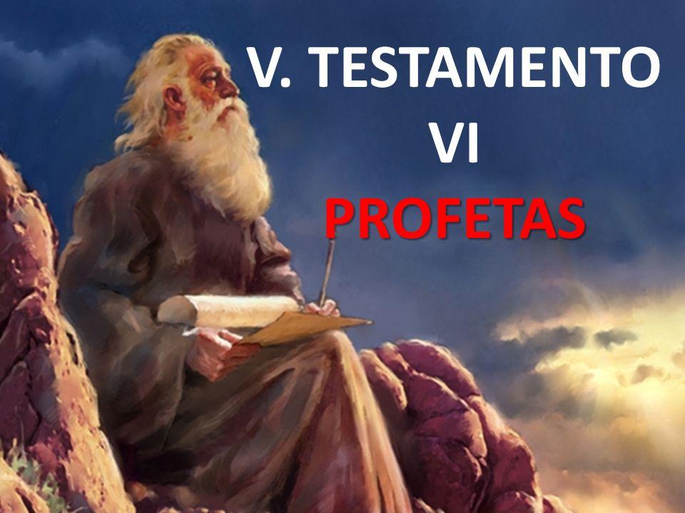 V. TESTAMENTO VI PROFETAS