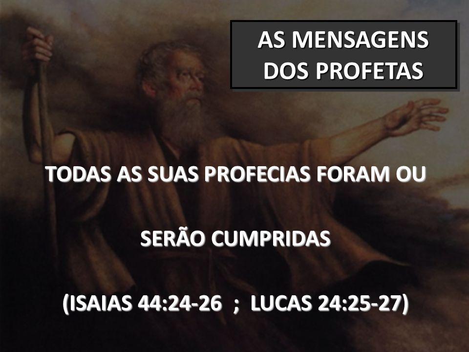 AS MENSAGENS DOS PROFETAS TODAS AS SUAS PROFECIAS FORAM OU