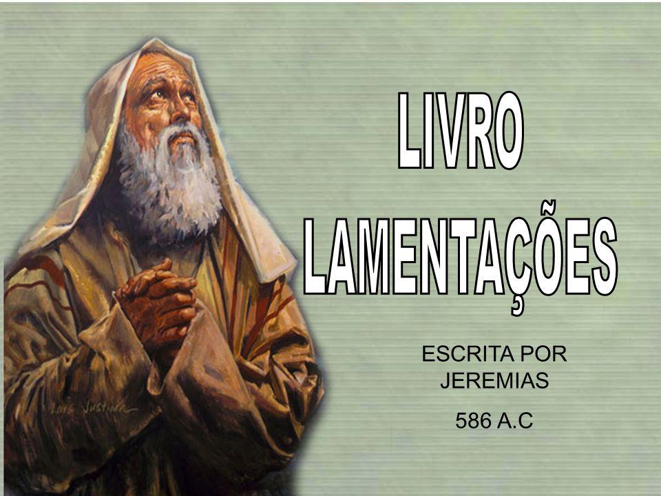 LIVRO LAMENTAÇÕES ESCRITA POR JEREMIAS 586 A.C