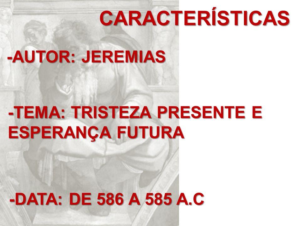 CARACTERÍSTICAS -AUTOR: JEREMIAS