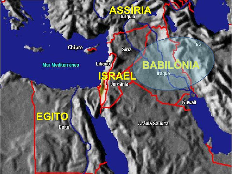 ASSÍRIA BABILÔNIA ISRAEL EGITO