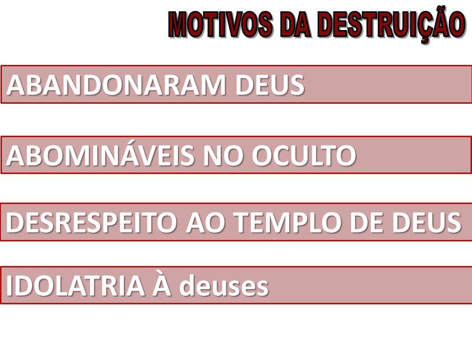 DESRESPEITO AO TEMPLO DE DEUS