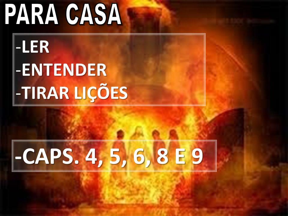 PARA CASA PUNIÇÃO LER ENTENDER TIRAR LIÇÕES -CAPS. 4, 5, 6, 8 E 9