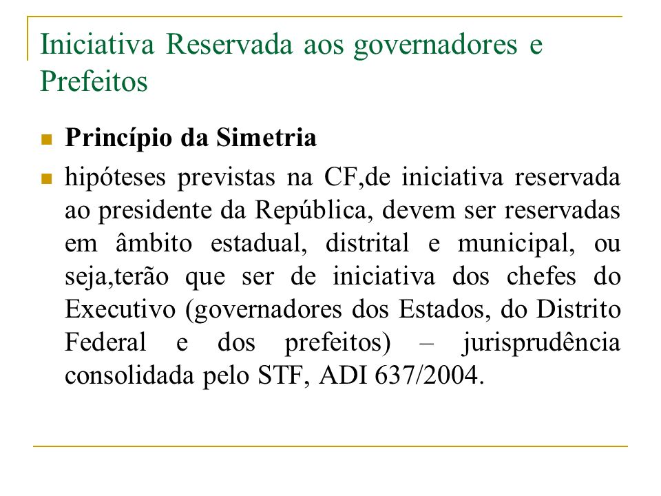 Iniciativa Reservada aos governadores e Prefeitos