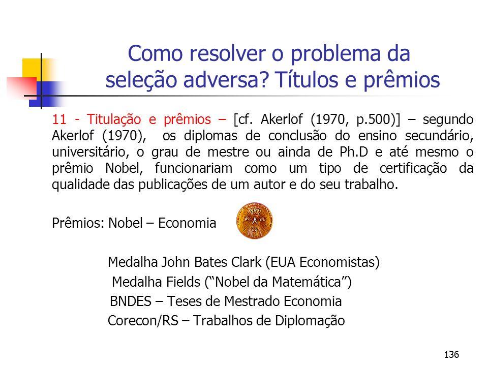 Como resolver o problema da seleção adversa Títulos e prêmios