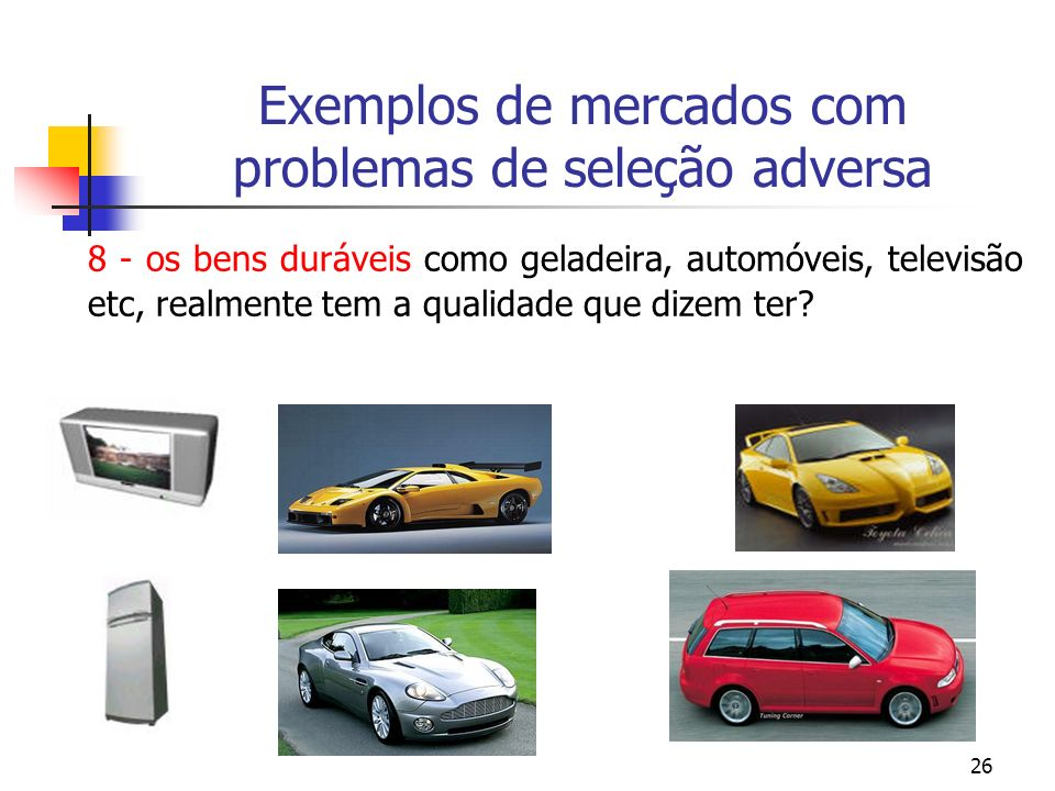 Exemplos de mercados com problemas de seleção adversa