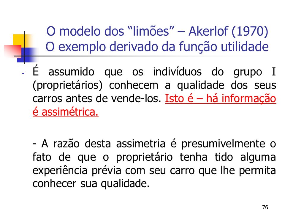 TEORIA MICRO II - SELEÇÃO ADVERSA E O MODELO DOS LIMÕES -AKERLOF (1970)