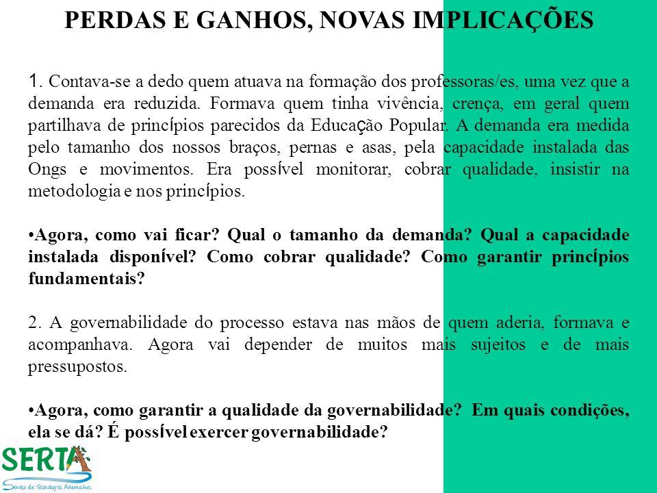 PERDAS E GANHOS, NOVAS IMPLICAÇÕES