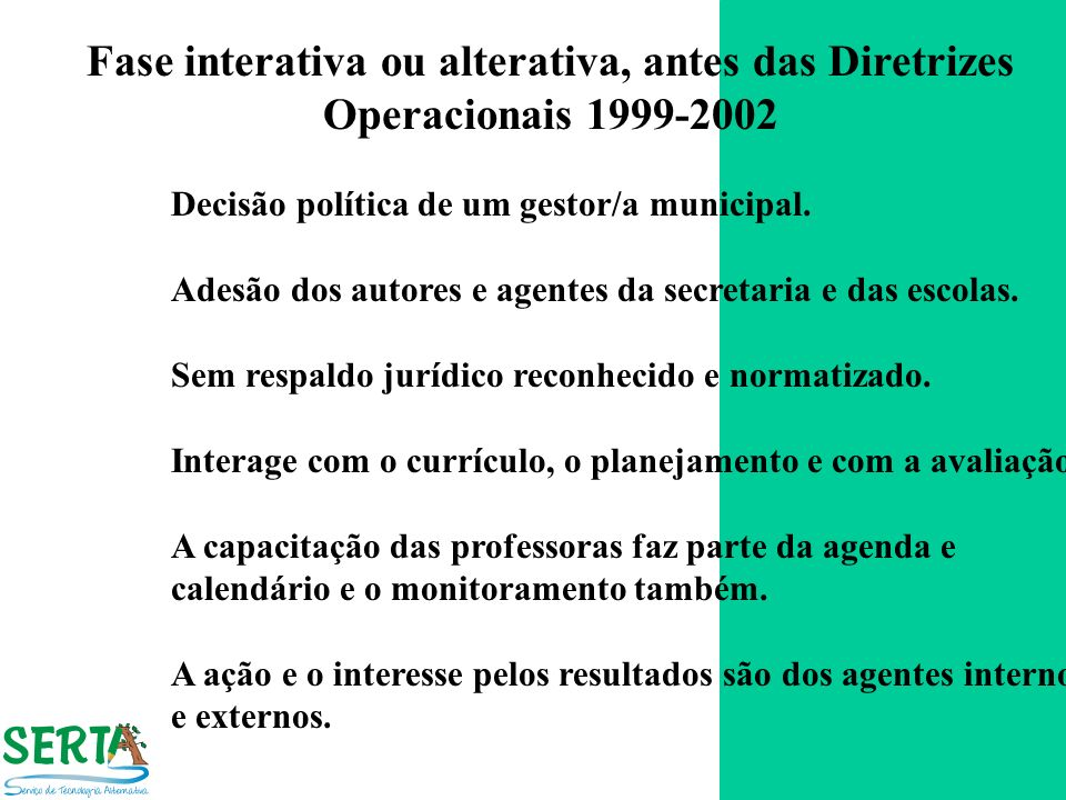 Fase interativa ou alterativa, antes das Diretrizes Operacionais 1999-2002