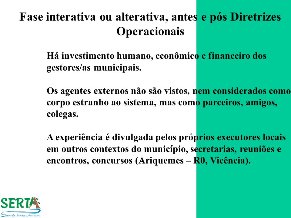 Fase interativa ou alterativa, antes e pós Diretrizes Operacionais