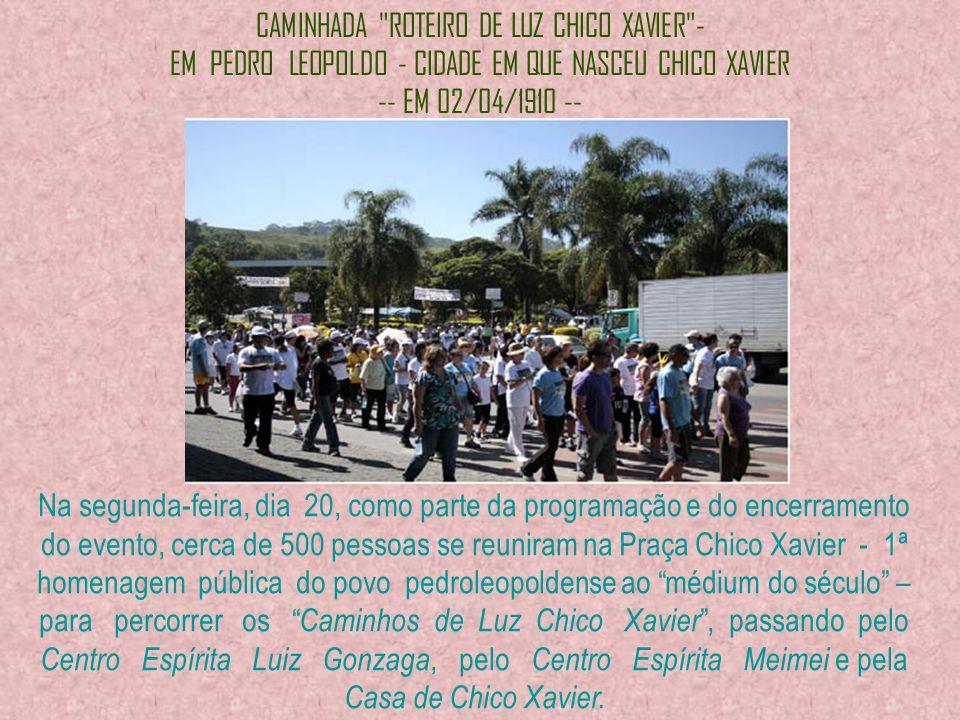 CAMINHADA ROTEIRO DE LUZ CHICO XAVIER - EM PEDRO LEOPOLDO - CIDADE EM QUE NASCEU CHICO XAVIER -- EM 02/04/1910 --