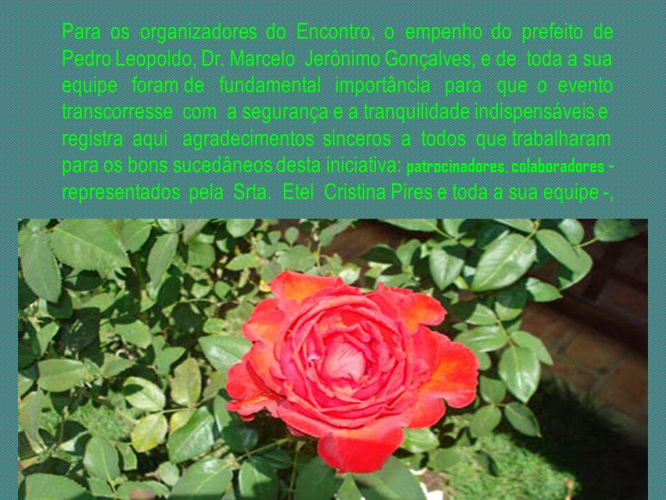 Para os organizadores do Encontro, o empenho do prefeito de Pedro Leopoldo, Dr.