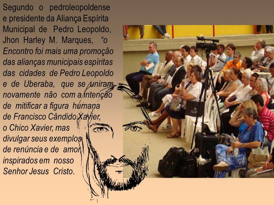 Segundo o pedroleopoldense e presidente da Aliança Espírita Municipal de Pedro Leopoldo, Jhon Harley M.