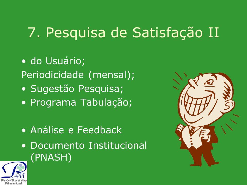 7. Pesquisa de Satisfação II