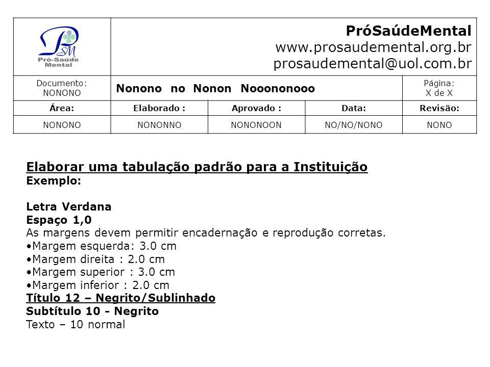 PróSaúdeMental www.prosaudemental.org.br prosaudemental@uol.com.br