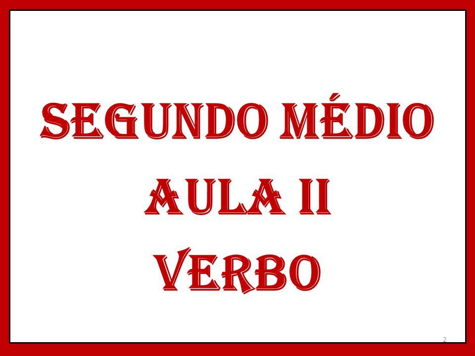 SEGUNDO MÉDIO AULA II VERBO