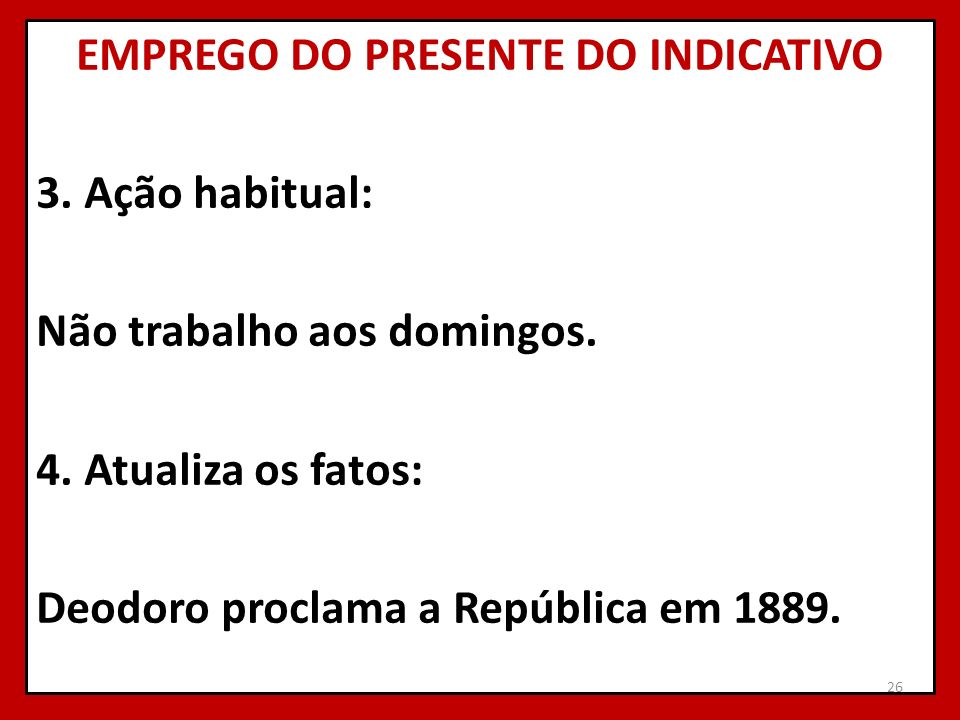 EMPREGO DO PRESENTE DO INDICATIVO