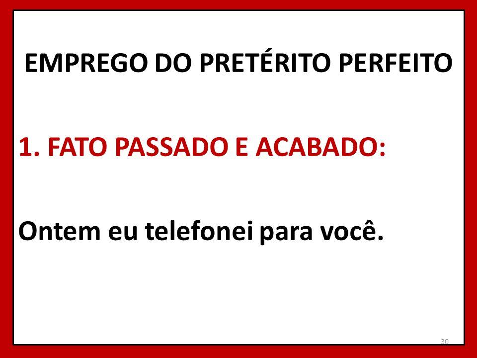 EMPREGO DO PRETÉRITO PERFEITO 1