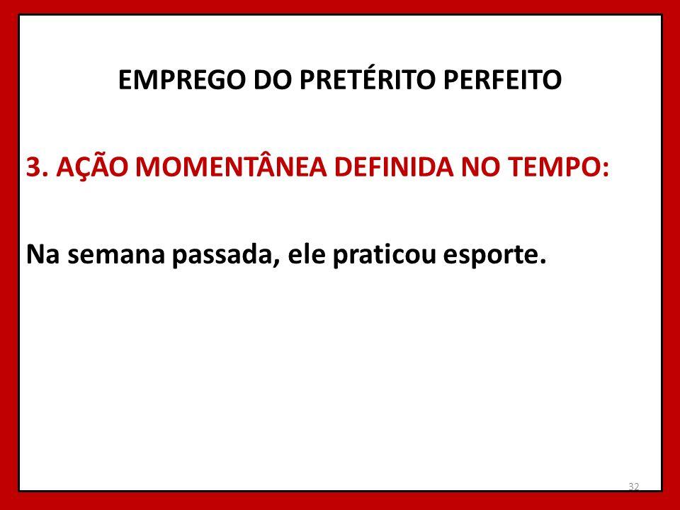 EMPREGO DO PRETÉRITO PERFEITO