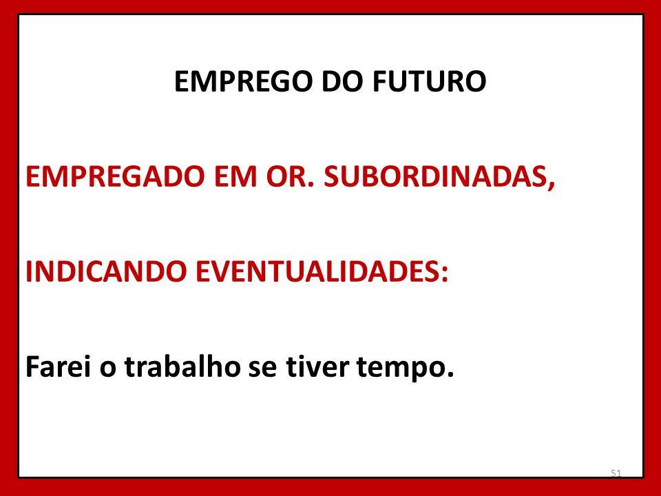 EMPREGO DO FUTURO EMPREGADO EM OR