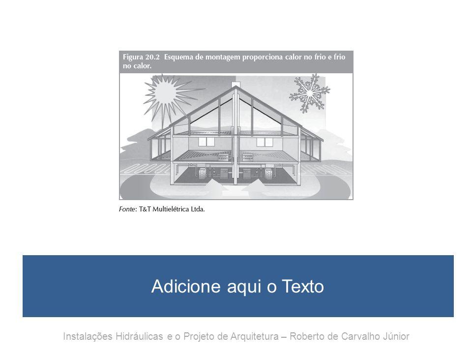 Adicione aqui o TextoInstalações Hidráulicas e o Projeto de Arquitetura – Roberto de Carvalho Júnior.