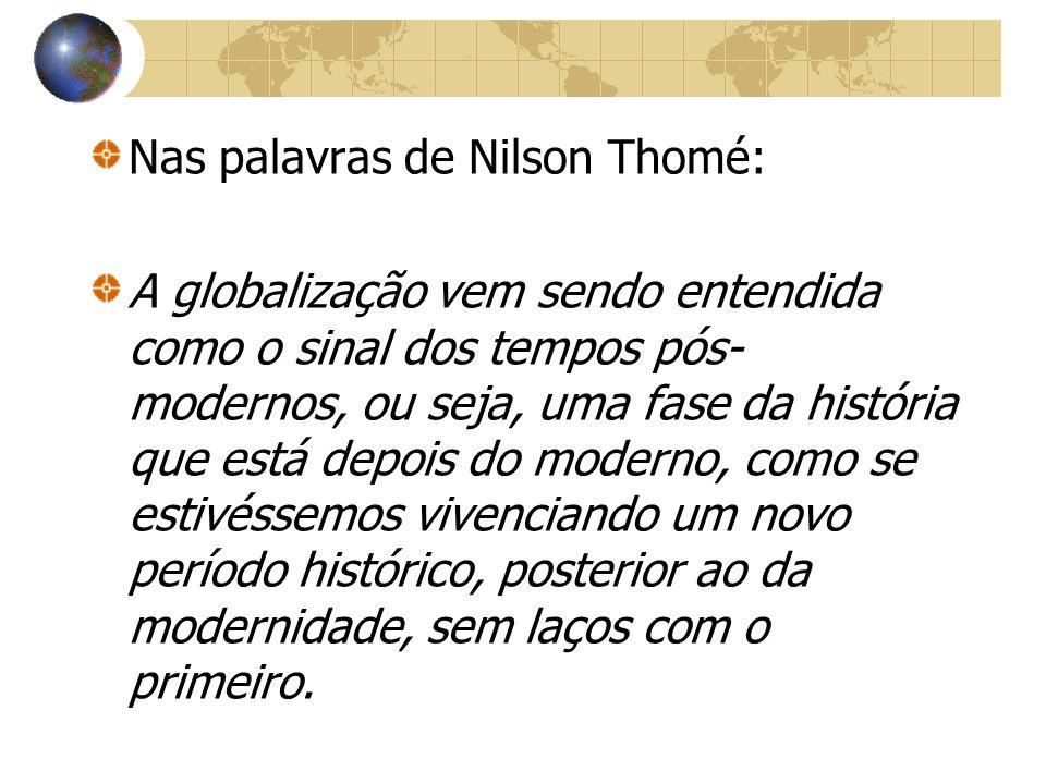 Nas palavras de Nilson Thomé: