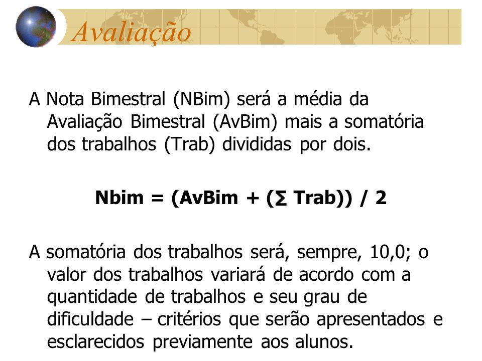 Nbim = (AvBim + (∑ Trab)) / 2