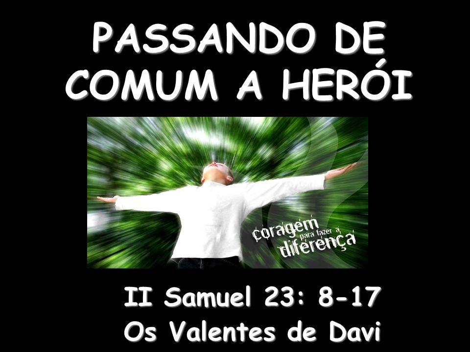 PASSANDO DE COMUM A HERÓI