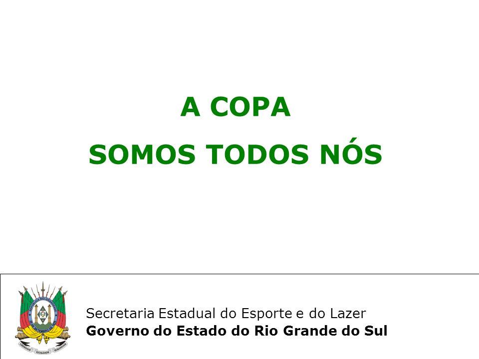 A COPA SOMOS TODOS NÓS Secretaria Estadual do Esporte e do Lazer