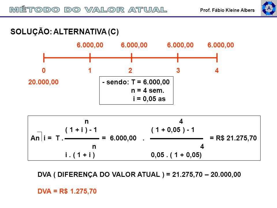 MÉTODO DO VALOR ATUAL SOLUÇÃO: ALTERNATIVA (C)