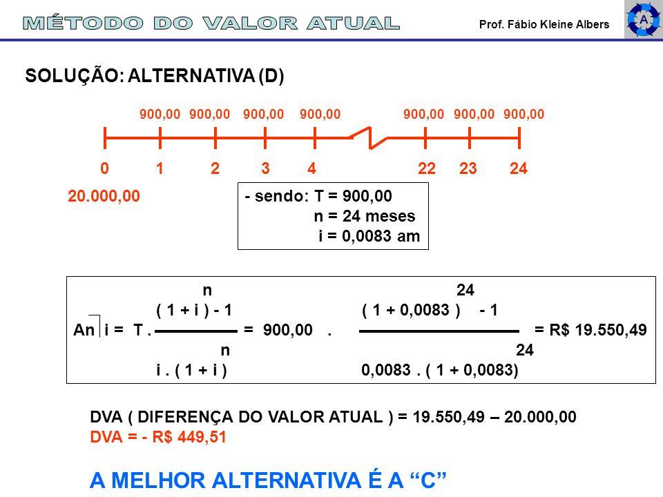 MÉTODO DO VALOR ATUAL A MELHOR ALTERNATIVA É A C