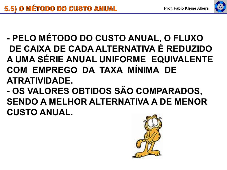 5.5) O MÉTODO DO CUSTO ANUAL