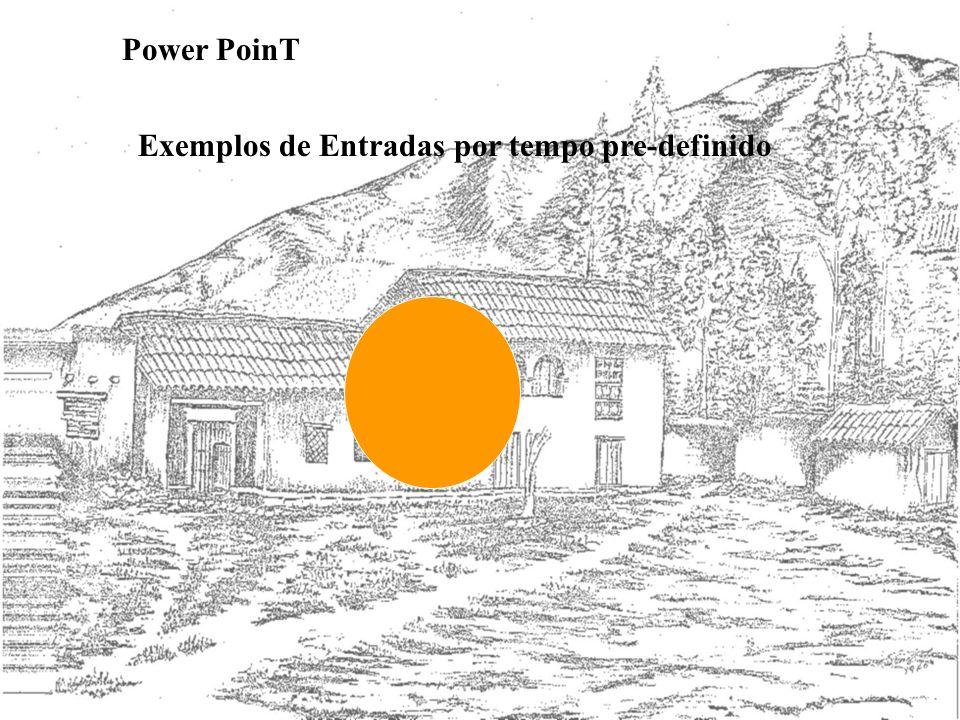 Power PoinT Exemplos de Entradas por tempo pre-definido