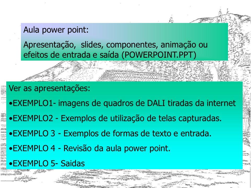 Aula power point:Apresentação, slides, componentes, animação ou efeitos de entrada e saída (POWERPOINT.PPT)